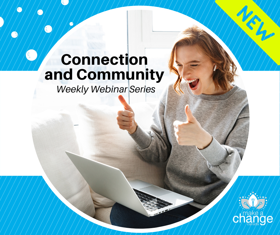 Connection and Community Weekly Webinar Series